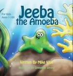 Jeeba the Amoeba: For Kids 1 to 100