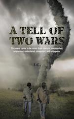 A Tell of Two Wars