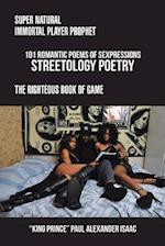 101 ROMANTIC POEMS OF SEXPRESSIONS STREETOLOGY POETRY: SUPER NATURAL IMMORTAL PLAYER PROPHET THE RIGHTEOUS BOOK OF GAME