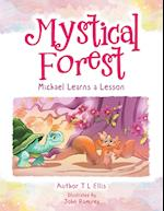 Mystical Forest: Michael Learns a Lesson
