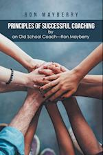 Principles of Successful Coaching by an Old School Coach-Ron Mayberry