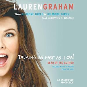 Lydbog, CD Talking As Fast As I Can af Lauren Graham