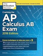 The Princeton Review Cracking the AP Calculus AB Exam 2018 (College Test Preparation)