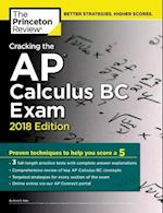 Cracking the AP Calculus BC Exam 2018 (College Test Preparation)