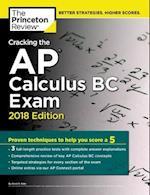 Cracking the AP Calculus BC Exam, 2018 Edition (College Test Prep)