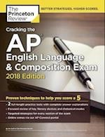 Cracking the AP English Language and Composition Exam, 2018 Edition (College Test Prep)