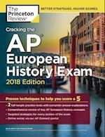 Cracking the AP European History Exam 2018 (College Test Preparation)