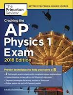 Cracking the AP Physics 1 Exam, 2018 Edition (College Test Prep)