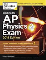 Cracking the AP Physics 2 Exam 2018 (College Test Preparation)