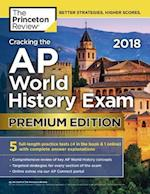 Cracking the AP World History Exam 2018 (College Test Preparation)