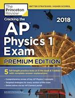 The Princeton Review Cracking the AP Physics 1 Exam 2018 (College Test Preparation)