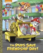 The Pups Save Friendship Day! (Big Golden Books)