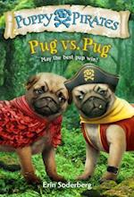 Pug Vs. Pug (Puppy Pirates)