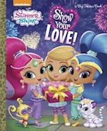 Show Your Love! (Big Golden Books)