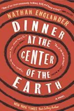 Dinner at the Center of the Earth af Nathan Englander