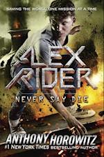 Never Say Die (Alex Rider Adventure)