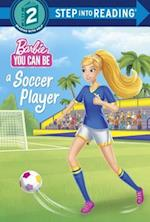 You Can Be a Soccer Player (Barbie Step Into Reading)