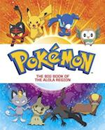 The Big Book of the Alola Region (Big Golden Books)