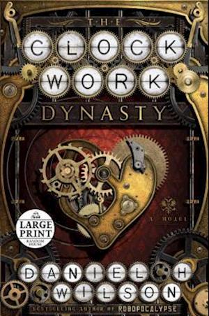 Bog, paperback The Clockwork Dynasty af Daniel H. Wilson