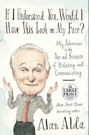 Bog, paperback If I Understood You, Would I Have This Look on My Face? af Alan Alda