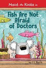 Fish Are Not Afraid of Doctors af J. E. Morris