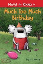 Much Too Much Birthday af J. E. Morris