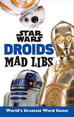 Star Wars Droids Mad Libs (Star Wars Mad Libs)