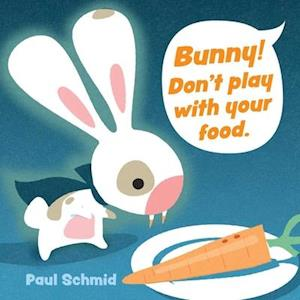 Bunny! Don't Play with Your Food