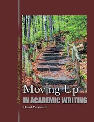 Moving Up in Academic Writing: A Process Approach with Integrated Grammar