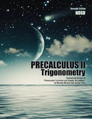 "Precalculus II: Trigonometry: Customized Version of ""Precalculus Functions and Graphs, 8th Edition"" by Mustafa Munem and James Yizze"