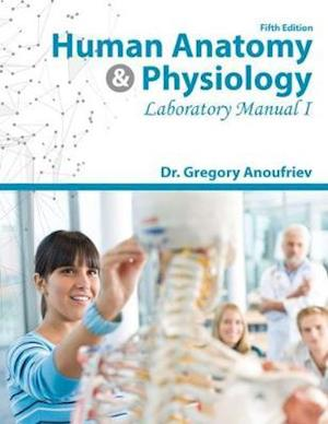 Human Anatomy and Physiology Laboratory Manual I