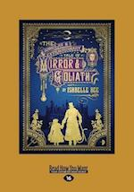 The Singular and Extraordinary Tale of Mirror and Goliath: The Peculiar Adventures of John Loveheart, ESQ. Vol I (Large Print 16pt)
