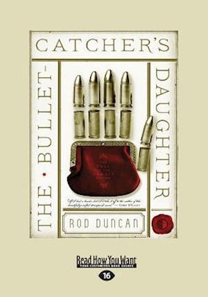 Bog, paperback The Bullet-Catcher's Daughter af Rod Duncan