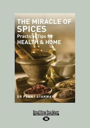 Bog, hæftet The Miracle of Spices: Practical Tips for Health, Home & Beauty (Large Print 16pt) af Penny Stanway