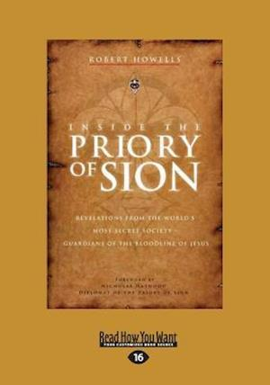 Inside the Priory of Sion: Revelations from the World's Most Secret Society - Guardians of the Bloodline of Jesus (Large Print 16pt)