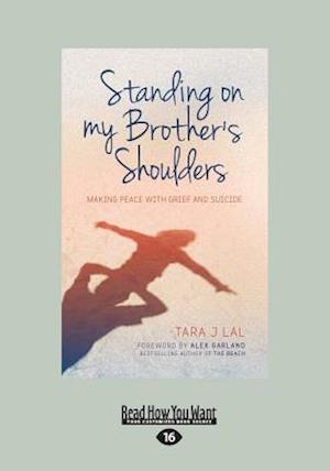 Bog, paperback Standing on My Brother's Shoulders af Tara J. Lal