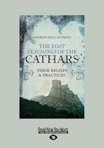 The Lost Teachings of the Cathars: Their Beliefs and Practices (Large Print 16pt) af Andrew Philip Smith