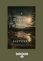 A Desolate Splendor af John Jantunen