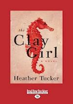 The Clay Girl af Heather Tucker