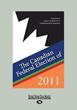 The Canadian Federal Election of 2011 (Large Print 16pt)