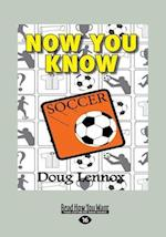 Now You Know Soccer (Large Print 16pt)