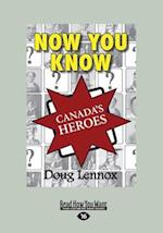 Now You Know Canada's Heroes (Large Print 16pt)
