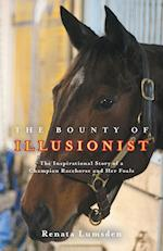The Bounty of Illusionist: The inspirational story of a champion racehorse and her foals