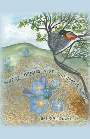 Where Orioles Nest and Crocus Bloom