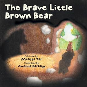 The Brave Little Brown Bear