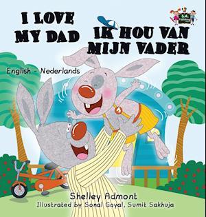 Bog, hardback I Love My Dad -Ik Hou Van Mijn Vader af Shelley Admont, S. a. Publishing