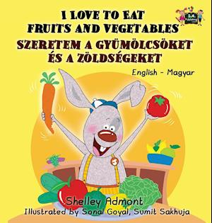 Bog, hardback I Love to Eat Fruits and Vegetables af S. a. Publishing, Shelley Admont