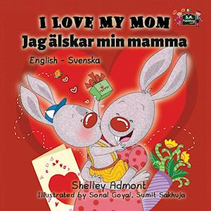 Bog, paperback I Love My Mom af Shelley Admont, S. a. Publishing