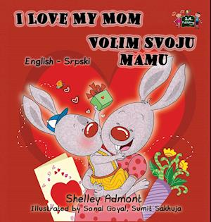 Bog, hardback I Love My Mom af Shelley Admont, S. a. Publishing