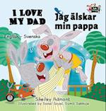 I Love My Dad (English Swedish Bilingual Collection)